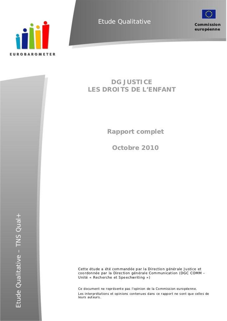 DG Justice Les droits de l'enfant – Rapport complet                                           Etude Qualitative           ...