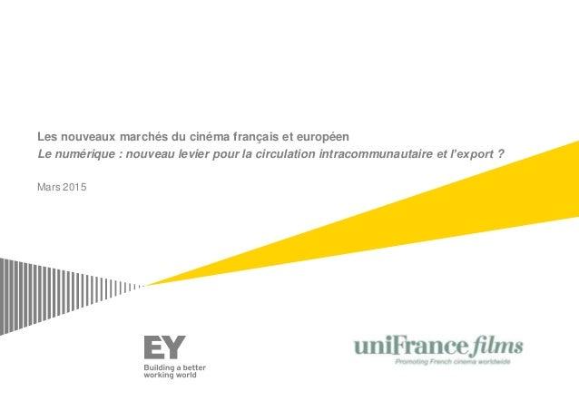 Les nouveaux marchés du cinéma français et européen Le numérique : nouveau levier pour la circulation intracommunautaire e...