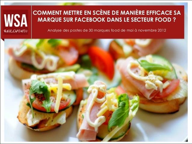 COMMENT METTRE EN SCÈNE DE MANIÈRE EFFICACE SA MARQUE SUR FACEBOOK DANS LE SECTEUR FOOD ?    Analyse des postes de 30 marq...