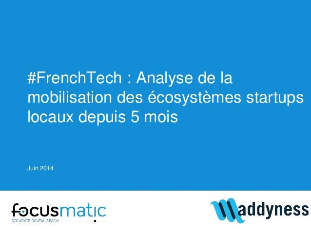 #FrenchTech : Analyse de la mobilisation des écosystèmes startups locaux depuis 5 mois Juin 2014