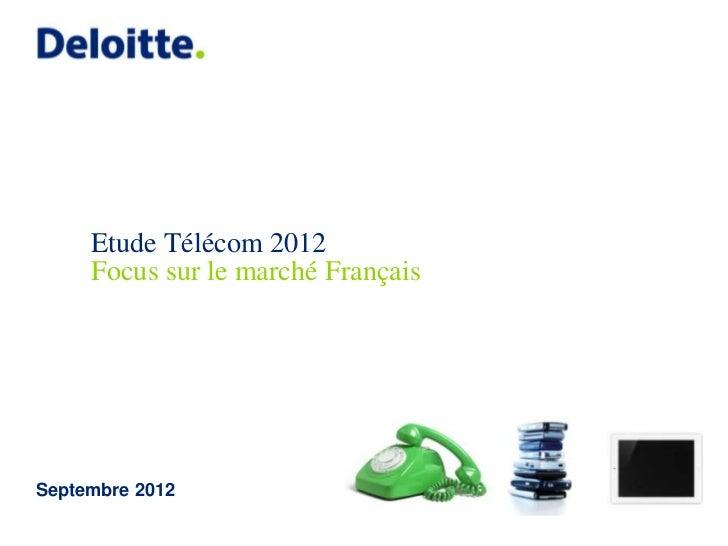Etude Télécom 2012     Focus sur le marché FrançaisSeptembre 2012