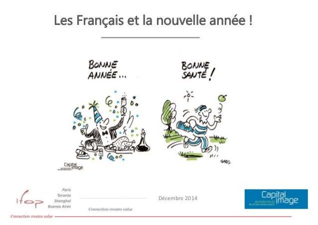 Bonne année, bonne santé , Sondage Ifop / Capital Image Les Français et la nouvelle année ! Sondage Ifop pour Capital Imag...