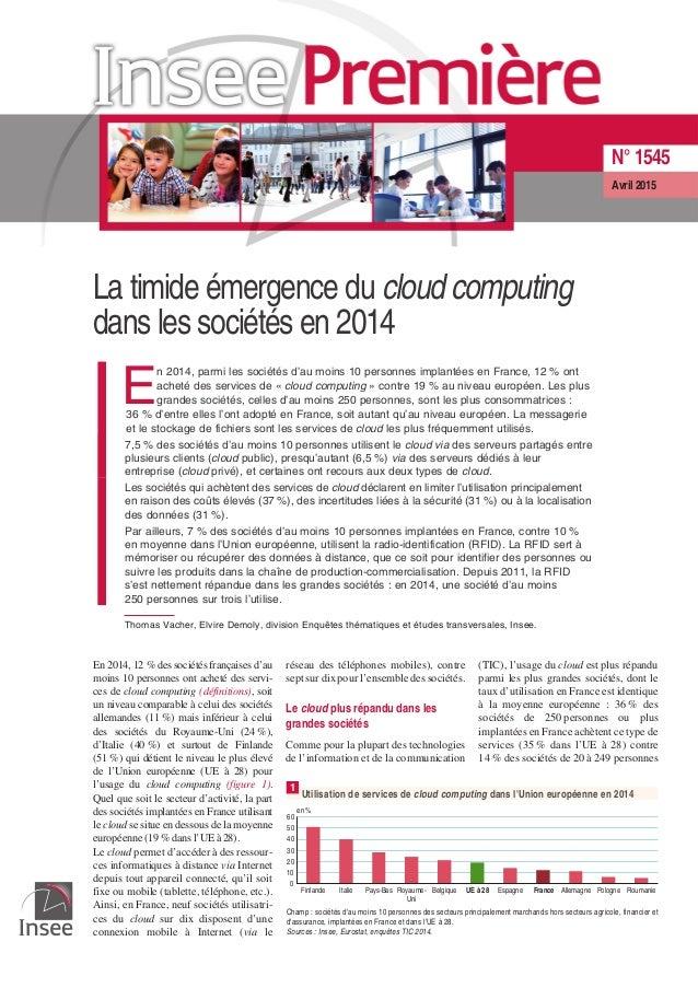 La timide émergence du cloud computing dans les sociétés en 2014 E n 2014, parmi les sociétés d'au moins 10 personnes impl...