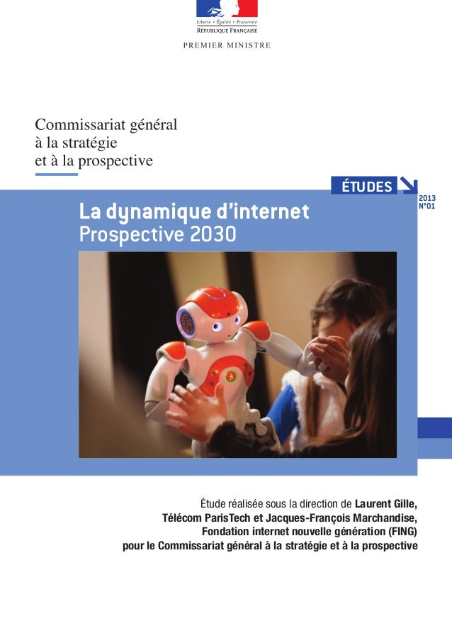 études La dynamique d'internet Prospective 2030 Étude réalisée sous la direction de Laurent Gille, Télécom ParisTech et Ja...