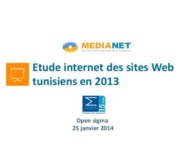 Etude internet des sites Web tunisiens en 2013 Open sigma 25 janvier 2014