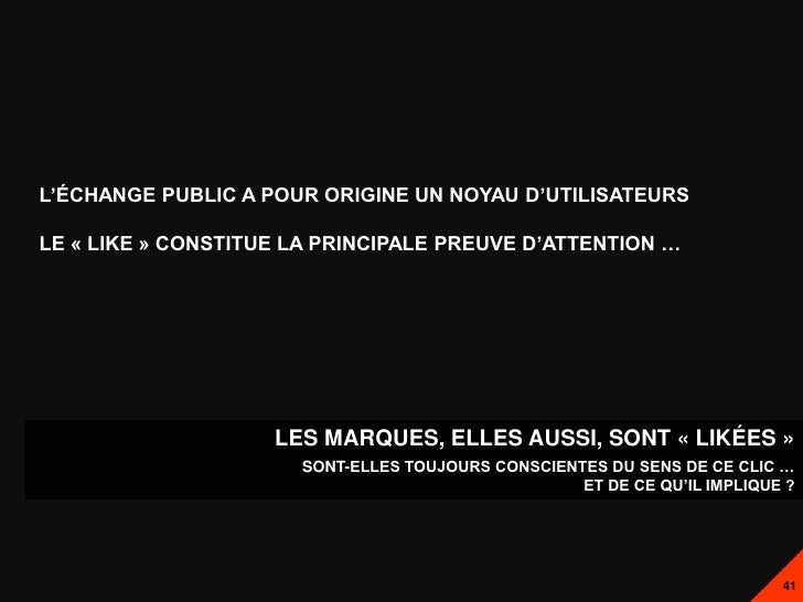 L'ÉCHANGE PUBLIC A POUR ORIGINE UN NOYAU D'UTILISATEURSLE « LIKE » CONSTITUE LA PRINCIPALE PREUVE D'ATTENTION …           ...