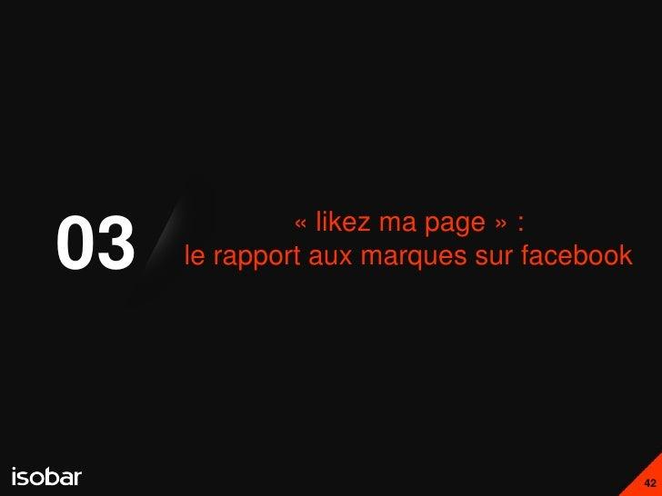 « likez ma page » :03   le rapport aux marques sur facebook                                           42