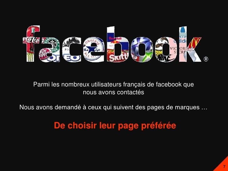 Parmi les nombreux utilisateurs français de facebook que                    nous avons contactésNous avons demandé à ceux ...