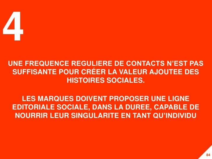 4UNE FREQUENCE REGULIERE DE CONTACTS N'EST PAS SUFFISANTE POUR CRÉER LA VALEUR AJOUTEE DES              HISTOIRES SOCIALES...