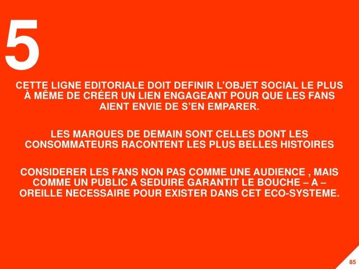5CETTE LIGNE EDITORIALE DOIT DEFINIR L'OBJET SOCIAL LE PLUS À MÊME DE CRÉER UN LIEN ENGAGEANT POUR QUE LES FANS           ...