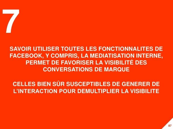 7SAVOIR UTILISER TOUTES LES FONCTIONNALITES DEFACEBOOK, Y COMPRIS, LA MEDIATISATION INTERNE,    PERMET DE FAVORISER LA VIS...