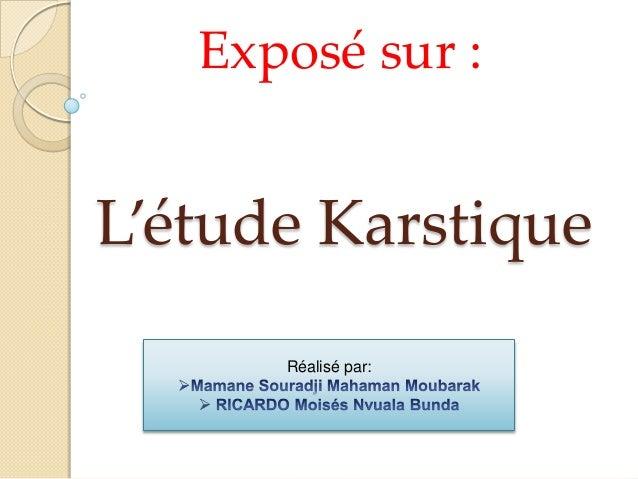 Exposé sur :  L'étude Karstique Réalisé par: