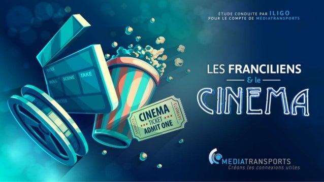 UNE ETUDE 2 063 individus âgés de 18 à 64 ans habitant l'Ile De France Interrogés sur leurs habitudes cinéma et leur fréqu...