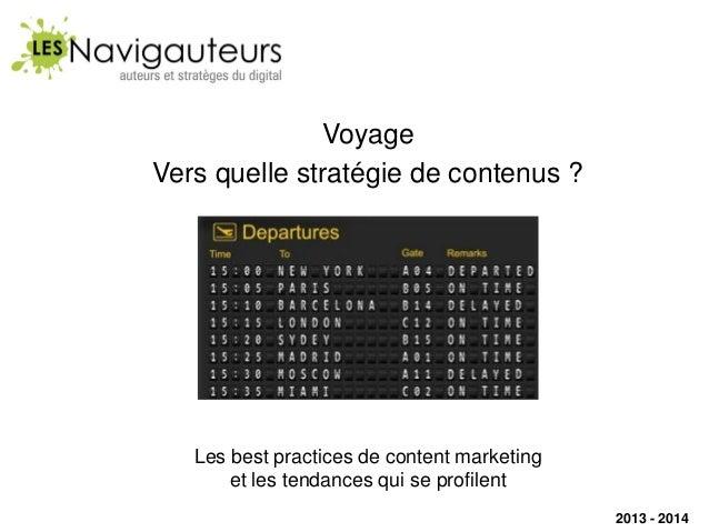 Voyage Vers quelle stratégie de contenus ?  Les best practices de content marketing et les tendances qui se profilent 2013...