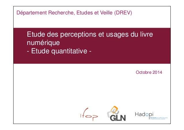 Etude des perceptions et usages du livre  numérique  - Etude quantitative -  Octobre 2014  Département Recherche, Etudes e...