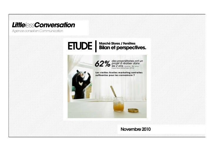 LittlelessConversationAgence conseil en Communication                                  ETUDE      Marché Stores / Fenêtres...