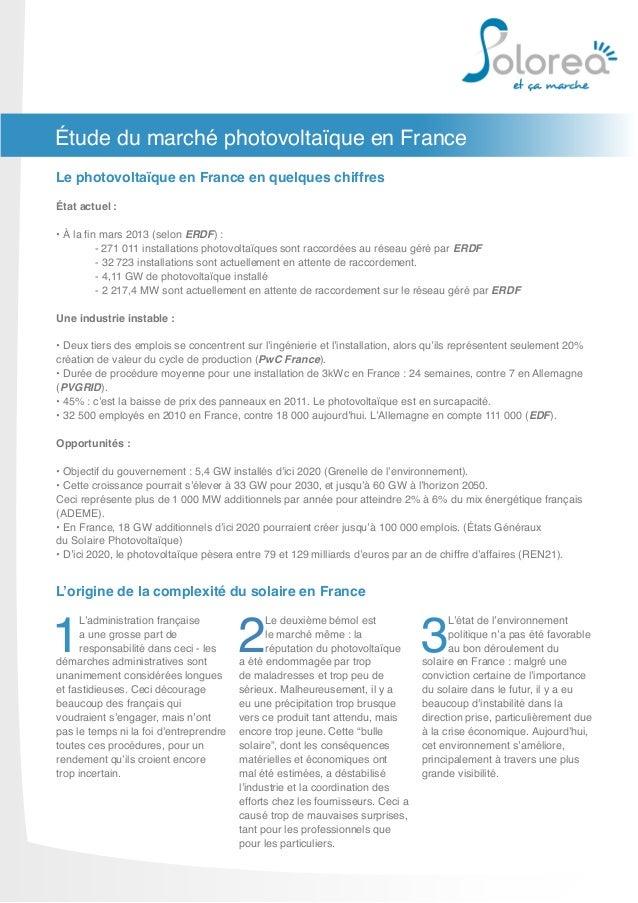 Étude du marché photovoltaïque en FranceÉtat actuel :• À la fin mars 2013 (selon ERDF) : - 271 011 installations photovol...