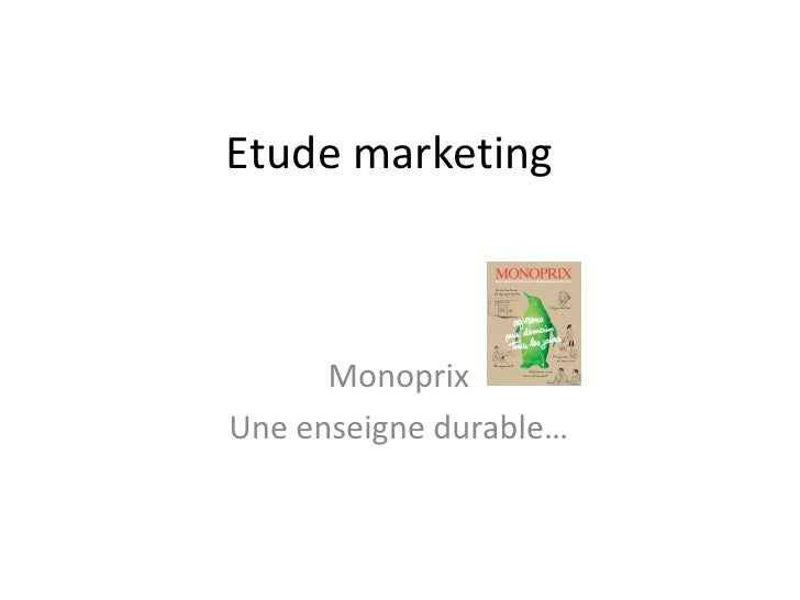 Etude marketing          Monoprix Une enseigne durable…