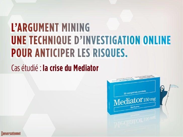 L'ARGUMENT MININGUNE TECHNIQUE D'INVESTIGATION ONLINEPOUR ANTICIPER LES RISQUES.Cas étudié : la crise du Mediator