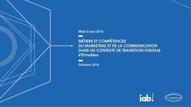 Etude Métiers et Compétences du marketing et de la communication dans un contexte de transition digitale - IAB France
