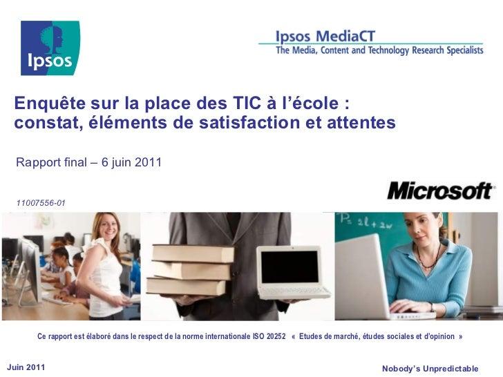 Enquête sur la place des TIC à l'école : constat, éléments de satisfaction et attentes  Rapport final – 6 juin 2011  11007...