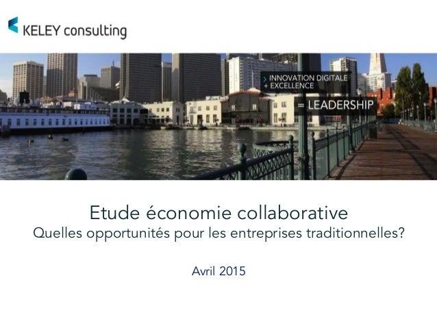 Etude économie collaborative Quelles opportunités pour les entreprises traditionnelles? Avril 2015