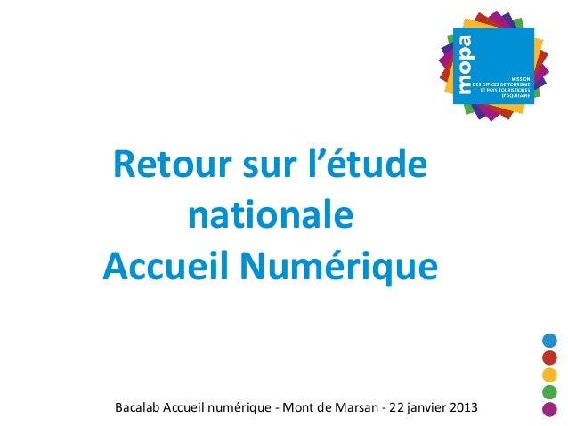 Retour sur l'étude    nationaleAccueil NumériqueBacalab Accueil numérique - Mont de Marsan - 22 janvier 2013