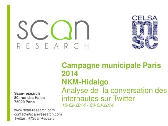 18-11-2013 - 27-01-2014 Campagne municipale Paris 2014 NKM-Hidalgo Analyse de la conversation des internautes sur Twitter ...