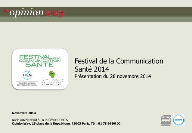 """1  """"opinionway/ Welcoop  pour le Festival de la Communication Santé 2014  Novembre 2014  Nadia AUZANNEAU & Louis-Cédric DU..."""