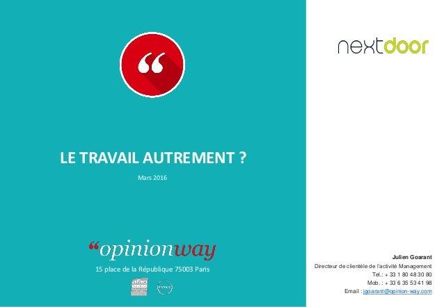 15 place de la République 75003 Paris LE TRAVAIL AUTREMENT ? Mars 2016 Julien Goarant Directeur de clientèle de l'activité...