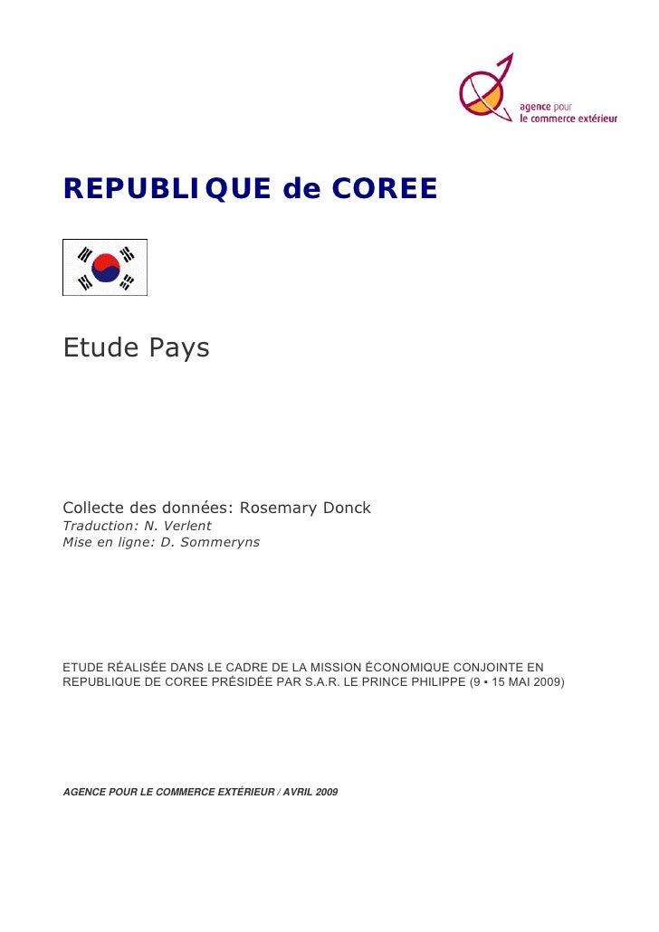 REPUBLIQUE de COREEEtude PaysCollecte des données: Rosemary DonckTraduction: N. VerlentMise en ligne: D. SommerynsETUDE RÉ...