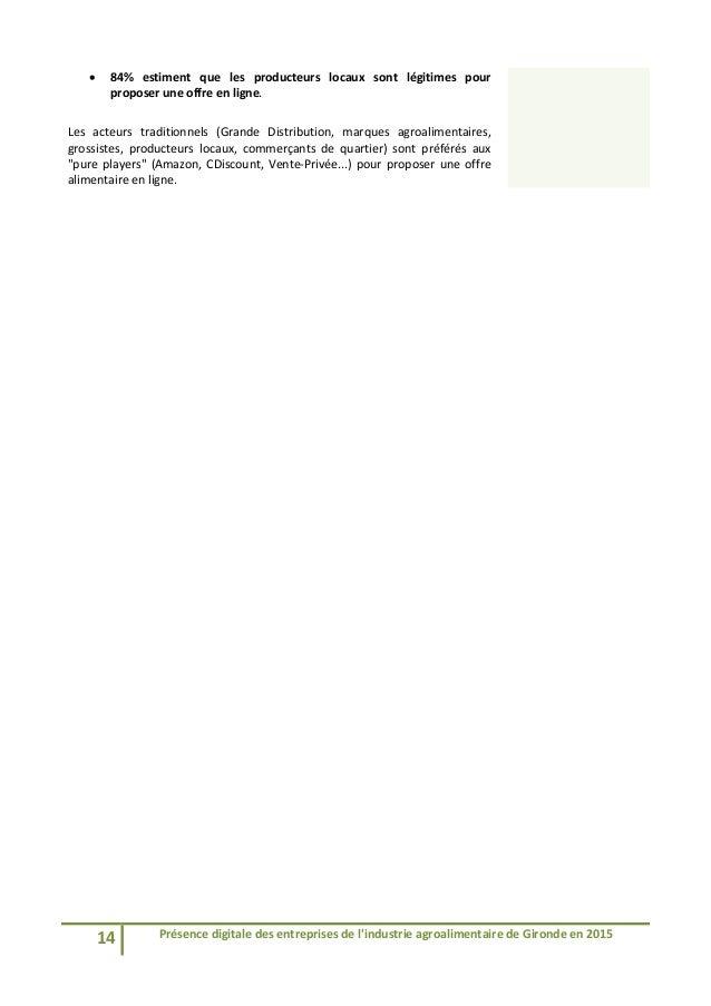 14 Présencedigitaledesentreprisesdel'industrieagroalimentairedeGirondeen2015   84% estiment que les prod...