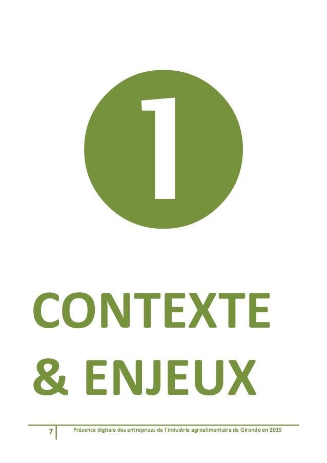 7 Présencedigitaledesentreprisesdel'industrieagroalimentairedeGirondeen2015   CONTEXTE &ENJEUX