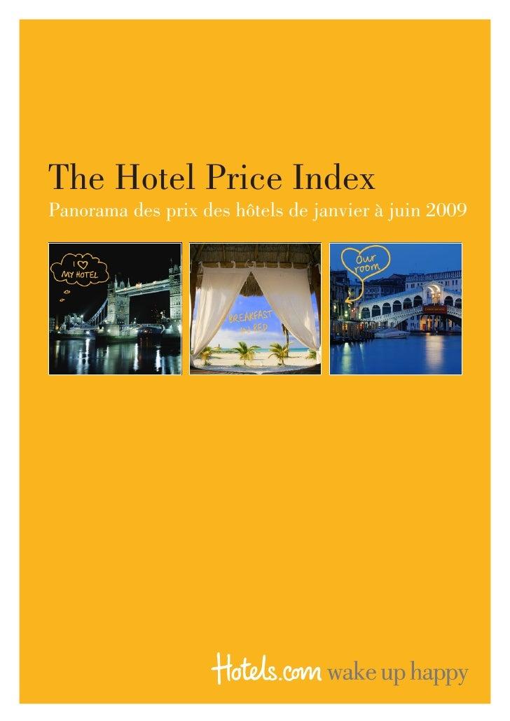 The Hotel Price Index Panorama des prix des hôtels de janvier à juin 2009