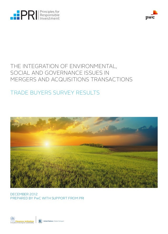 THE INTEGRATION OF ENVIRONMENTAL,SOCIAL AND GOVERNANCE ISSUES INMERGERS AND ACQUISITIONS TRANSACTIONSTRADE BUYERS SURVEY R...