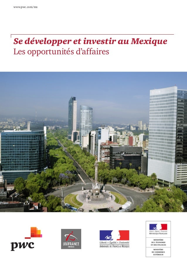 www.pwc.com/mx  Se développer et investir au Mexique Les opportunités d'affaires