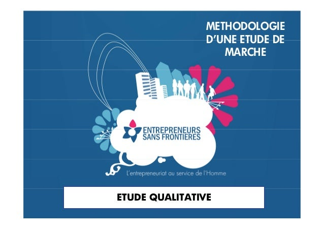 METHODOLOGIE  D'UNE ETUDE DE  MARCHE  ETUDE QUALITATIVE