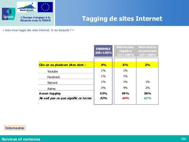100 L'Europe s'engage à la Réunion avec le FEDER Tagging de sites Internet « Avez-vous taggé des sites Internet. Si oui le...