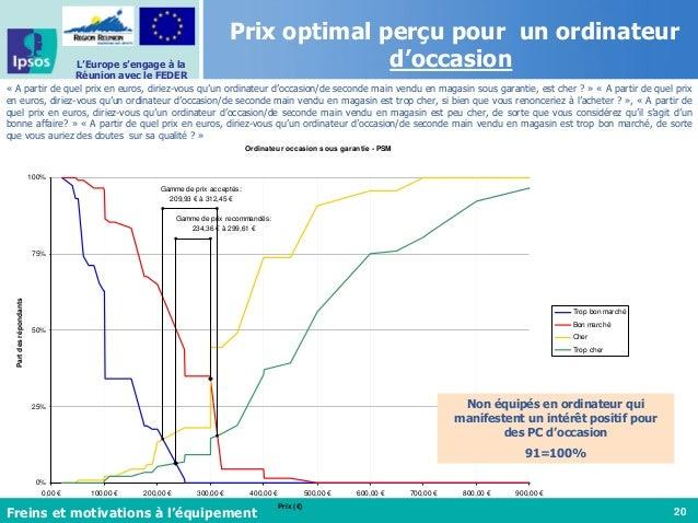 20 L'Europe s'engage à la Réunion avec le FEDER Ordinateur occasion sous garantie - PSM Gamme de prix acceptés: 209,93 € à...