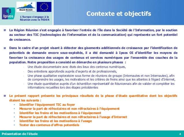 4 L'Europe s'engage à la Réunion avec le FEDER Contexte et objectifs Présentation de l'étude La Région Réunion s'est engag...