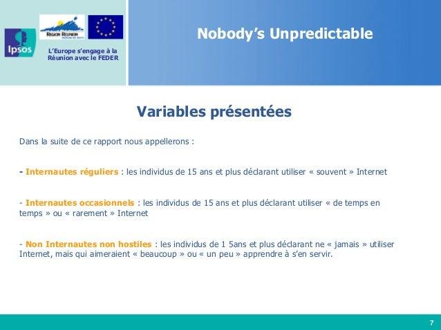 7 L'Europe s'engage à la Réunion avec le FEDER Nobody's Unpredictable Variables présentées Dans la suite de ce rapport nou...
