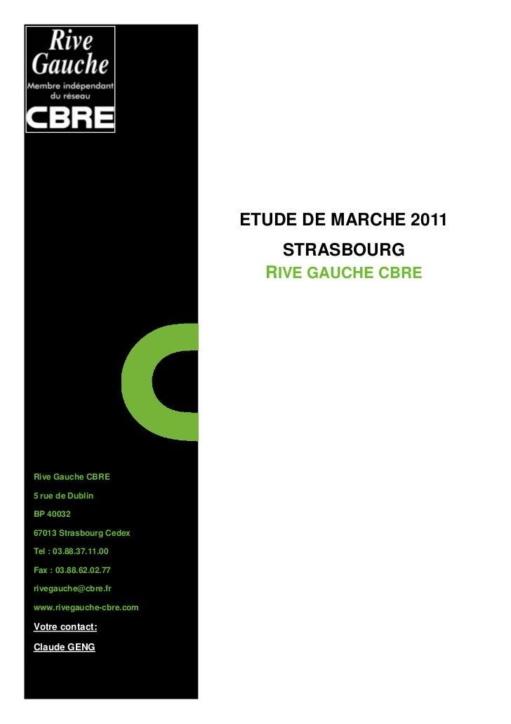 ETUDE DE MARCHE 2011                              STRASBOURG                            RIVE GAUCHE CBRERive Gauche CBRE5 ...