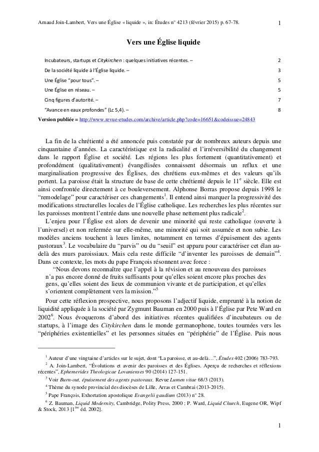 Arnaud Join-Lambert, Vers une Église « liquide », in: Études n° 4213 (février 2015) p. 67-78. 1 1 Vers une Église liquide ...