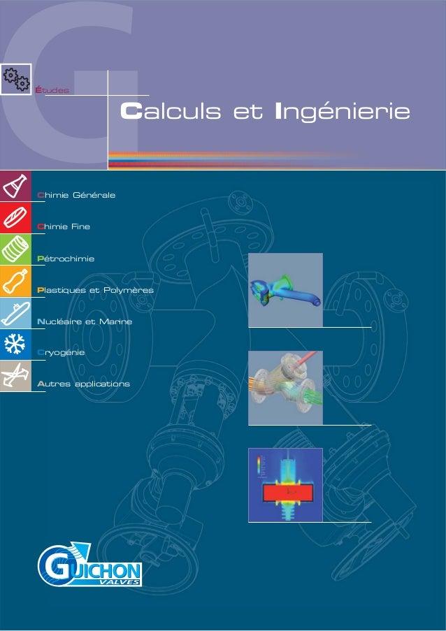 GÉtudes  Calculs et Ingénierie  Chimie Générale  Chimie Fine  Pétrochimie  Plastiques et Polymères  Nucléaire et Marine  C...