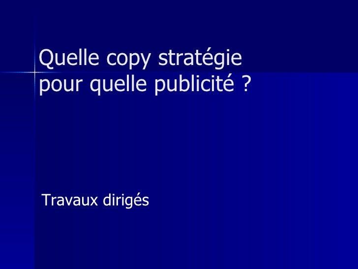 Quelle copy stratégie pour quelle publicité ? Travaux dirigés