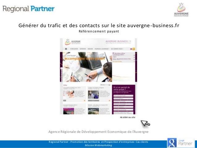Générer du trafic et des contacts sur le site auvergne -business.fr Référencement payant  Accéder au site  Agence Régional...