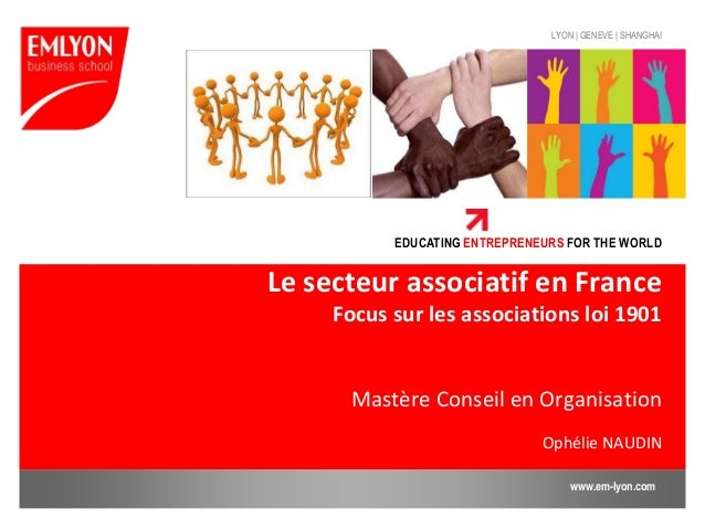 LYON | GENEVE | SHANGHAI           EDUCATING ENTREPRENEURS FOR THE WORLDLe secteur associatif en France     Focus sur les ...