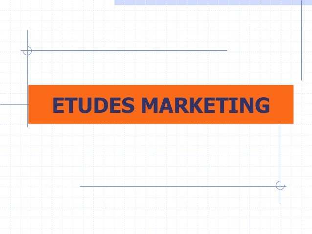 ETUDES MARKETING