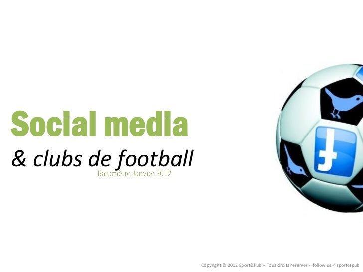 Social media& clubs de football                      Copyright © 2012 Sport&Pub – Tous droits réservés - follow us @sporte...
