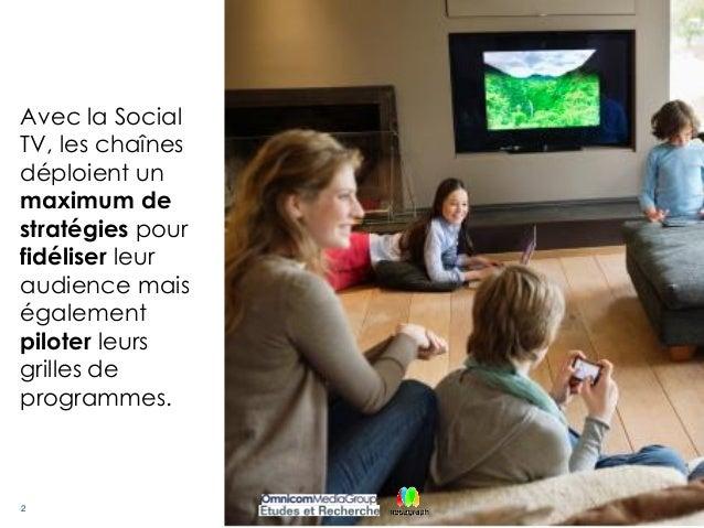 2 Avec la Social TV, les chaînes déploient un maximum de stratégies pour fidéliser leur audience mais également piloter le...